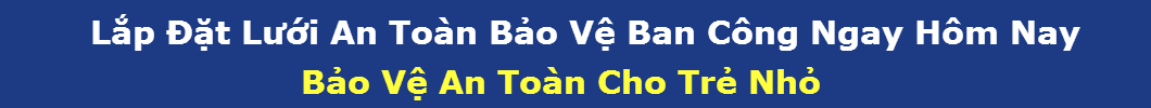 luoi-an-toan-bao-ve-tre-nho